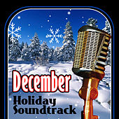December Holiday Soundtrack by Various Artists