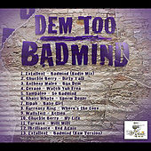 Dem Too Badmind by Various Artists