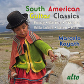 South American Guitar Classics by Marcelo Kayath