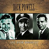 Dick Powell Live Radio Broadcast - 1934 (Remastered) by Dick Powell