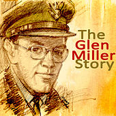 The Great Glenn Miller Story by Glenn Miller
