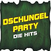 Dschungel Party! Die Hits by Various Artists