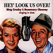 Hey! Look Us Over by Bing Crosby