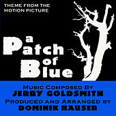 A Patch Of Blue - Theme from the Motion Picture (Jerry Goldsmith) (Instrumental) by Dominik Hauser