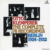 Otto Klemperer: The Complete 78rpm Recordings (Berlin, 1924-1932) by Various Artists