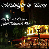 Midnight in Paris: 40 French Classics for Valentine's Day by Various Artists