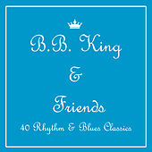 B.B. King & Friends: Soul, Rhythm & Blues by Various Artists