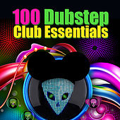 100 Dubstep Club Essentials by Various Artists