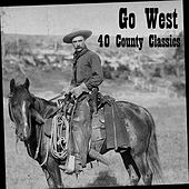 Go West: 40 Country Classics by Various Artists