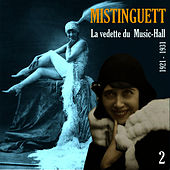 La Vedette du  Music-Hall (1921 - 1931), Vol. 2 by Mistinguett