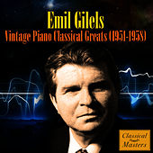 Vintage Piano Classical Greats (1951-1958) by Emil Gilels