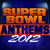 Super Bowl 2012 Anthems by Various Artists