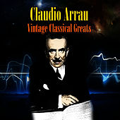 Vintage Classical Greats by Claudio Arrau
