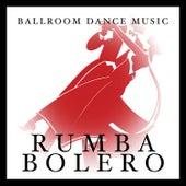 Ballroom Dance Music: Rumba Bolero by Various Artists
