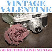 Vintage Valentine: 30 Retro Love Songs by Various Artists