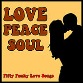 Love Peace Soul: Fifty Funky Love Songs by Various Artists