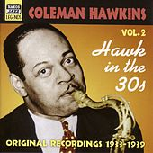 Hawkins, Coleman: Hawk In the 30S (1933-1939) by Coleman Hawkins