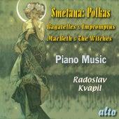 SMETANA: Polkas, Bagatelles & Impromptus by Radoslav Kvapil