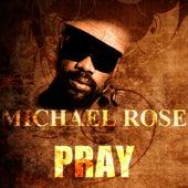 Pray by Mykal Rose