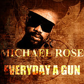 Everyday A Gun by Mykal Rose