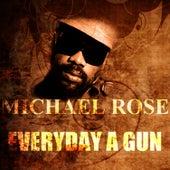 Everyday A Gun by Mykal Rose