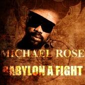 Babylon A Fight by Mykal Rose