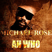 Ah Who by Mykal Rose