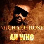 Ah Who by Mykal Rose