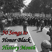 50 Songs to Honor Black History Month by Various Artists