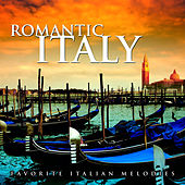 Romantic Italy: Favorite Italian Melodies by Various Artists
