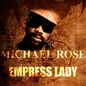Empress Lady by Mykal Rose