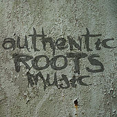Authentic Roots Music by Various Artists