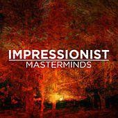 Impressionist Masterminds by Various Artists