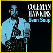 Bean Soup by Coleman Hawkins