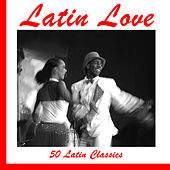 Latin Love: 50 Latin Classics by Various Artists