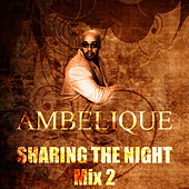 Sharing the Night (Mix2) by Ambelique