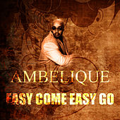 Easy Come, Easy Go by Ambelique
