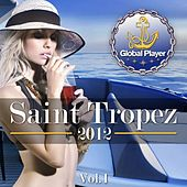 Global Player Saint Tropez 2012, Vol.1 (Flavoured By Electro, House and Downbeat Grooves) by Various Artists