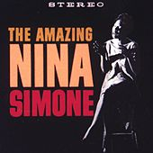 The Amazing Nina Simone by Nina Simone