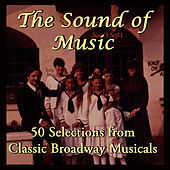 The Sound of Music: 50 Selections from Classic Broadway Musicals by Studio Group