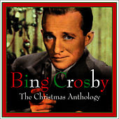Christmas Anthology 1942-1955 by Bing Crosby