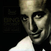 The Best of the War Years by Bing Crosby