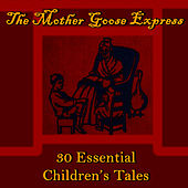 The Mother Goose Express: 30 Essential Children's Tales by Studio Group