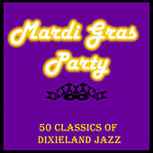 Mardi Gras Party: 50 Classics of Dixieland Jazz by Various Artists