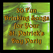 30 Fun Drinking Songs for Your St. Patrick's Day Party by Various Artists