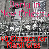 Party in New Orleans: 40 Classics for Mardi Gras by Various Artists