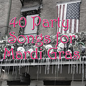 40 Party Songs for Mardi Gras by Various Artists