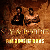 The King Of Dubs by Sly and Robbie