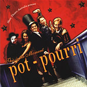 This is the Moment by Potpourri