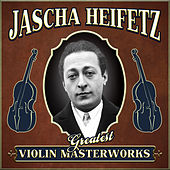 Greatest Violin Masterworks by Jascha Heifetz